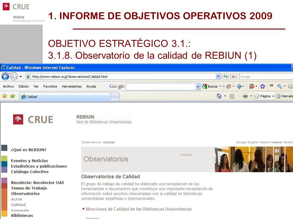 Línea 3: Rebiun y la Calidad OBJETIVO ESTRATÉGICO 3.1.: 3.1.8.