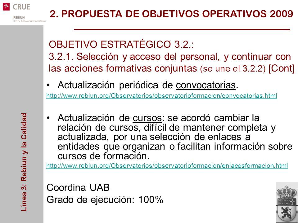 Línea 3: Rebiun y la Calidad OBJETIVO ESTRATÉGICO 3.2.: 3.2.1.