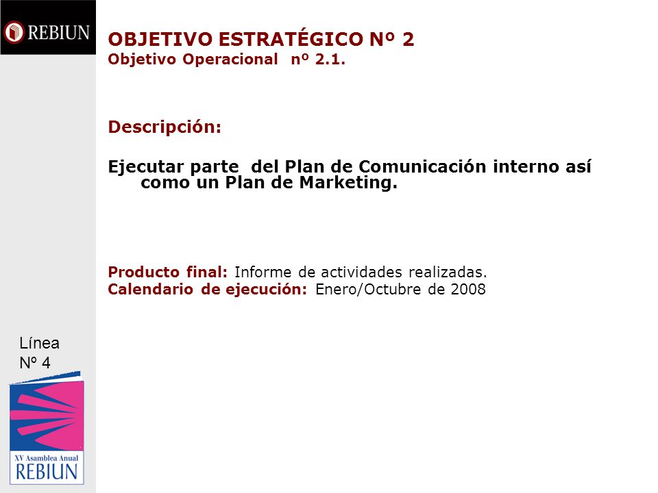 Línea estratégica nº 4 OBJETIVOS OPERACIONALES 2008 OBJETIVO ESTRATÉGICO Nº 2 Objetivo Operacional nº 2.2..
