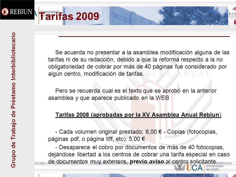 Grupo de Trabajo de Préstamo Interbibliotecario Tarifas 2009 Se acuerda no presentar a la asamblea modificación alguna de las tarifas ni de su redacci