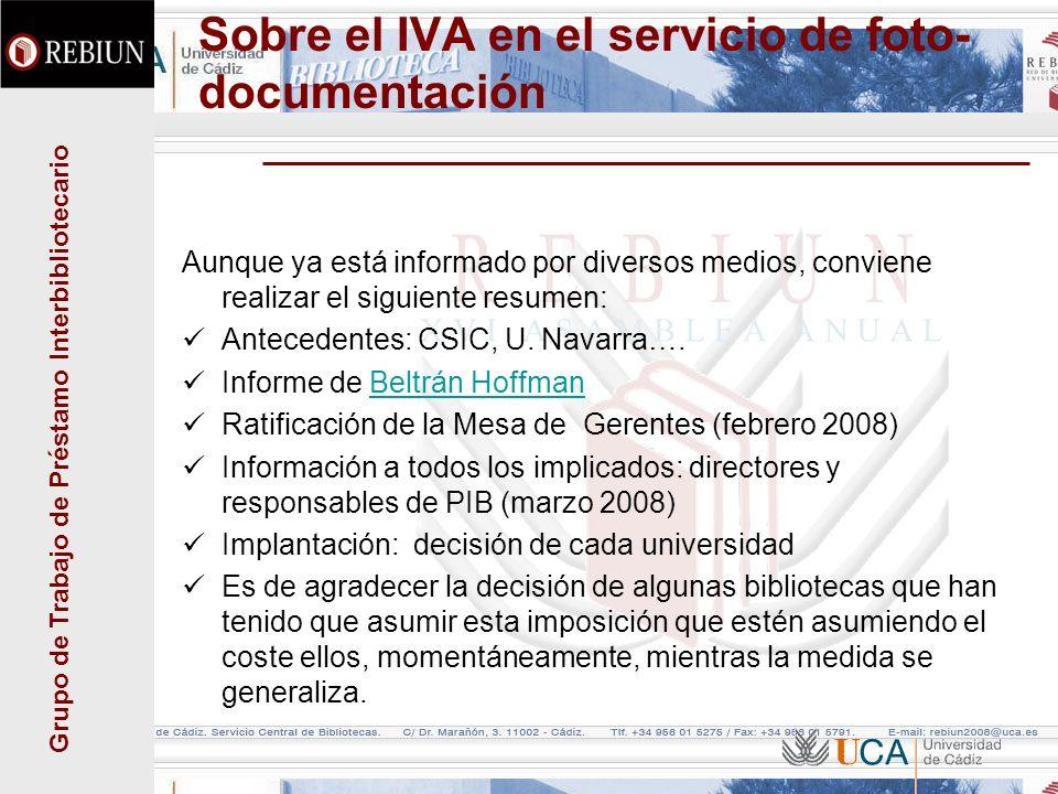 Grupo de Trabajo de Préstamo Interbibliotecario Sobre el IVA en el servicio de foto- documentación Aunque ya está informado por diversos medios, convi