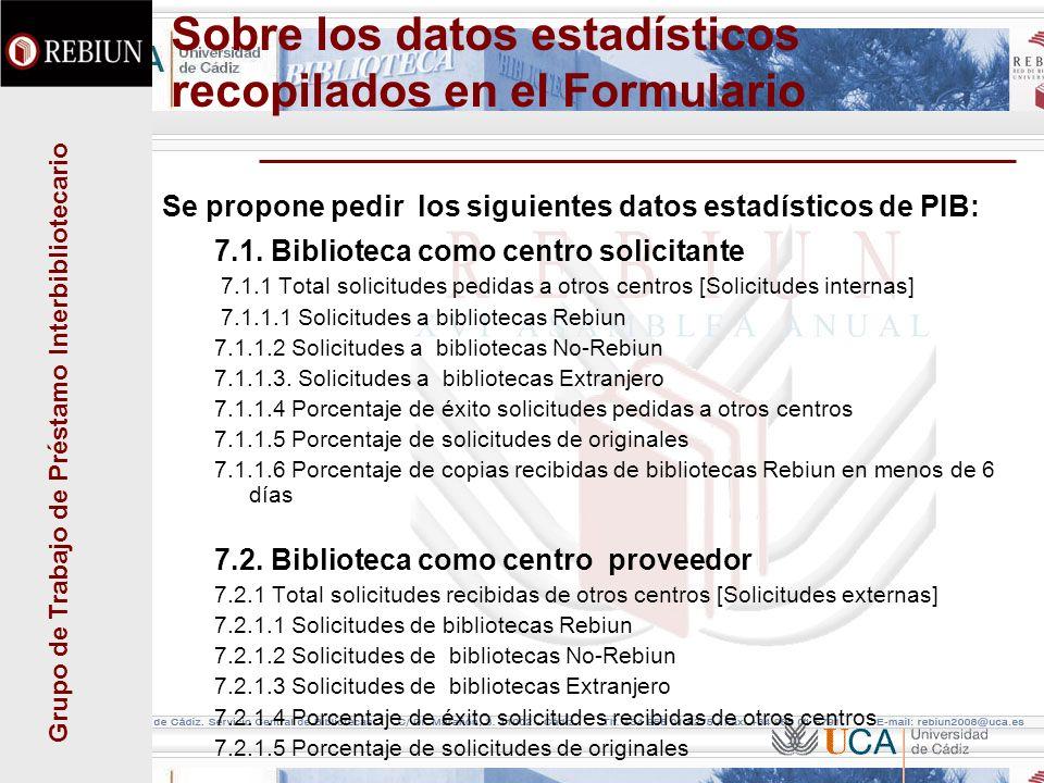 Grupo de Trabajo de Préstamo Interbibliotecario Sobre los datos estadísticos recopilados en el Formulario Se propone pedir los siguientes datos estadísticos de PIB: 7.1.