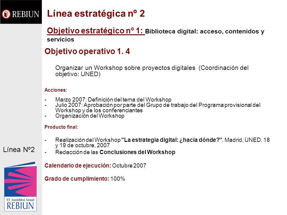 Objetivo estratégico nº 1: Biblioteca digital: acceso, contenidos y servicios Objetivo operativo 1. 4 Organizar un Workshop sobre proyectos digitales