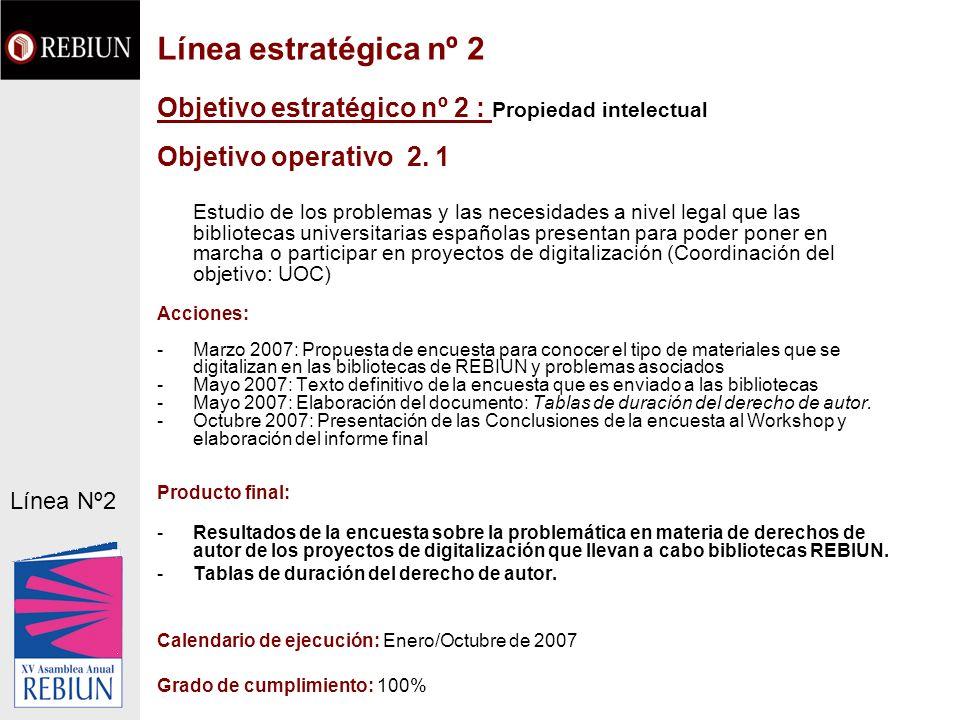 Objetivo estratégico nº 2 : Propiedad intelectual Objetivo operativo 2. 1 Estudio de los problemas y las necesidades a nivel legal que las bibliotecas