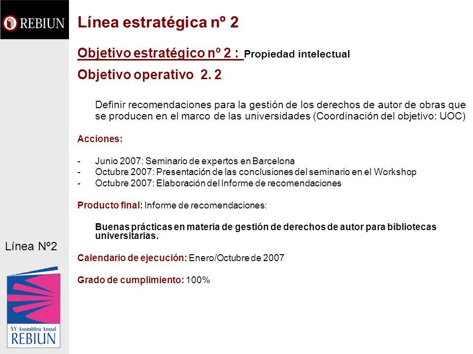 Objetivo estratégico nº 2 : Propiedad intelectual Objetivo operativo 2. 2 Definir recomendaciones para la gestión de los derechos de autor de obras qu
