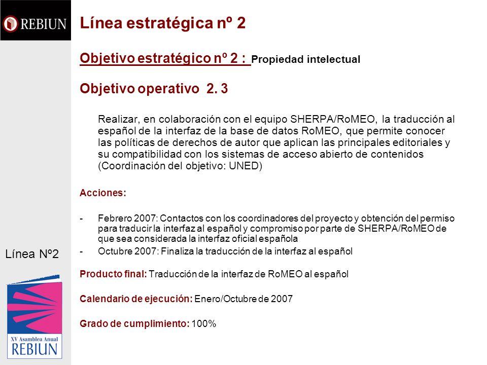 Objetivo estratégico nº 2 : Propiedad intelectual Objetivo operativo 2. 3 Realizar, en colaboración con el equipo SHERPA/RoMEO, la traducción al españ