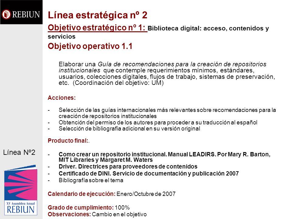 Objetivo estratégico nº 1: Biblioteca digital: acceso, contenidos y servicios Objetivo operativo 1.1 Elaborar una Guía de recomendaciones para la crea