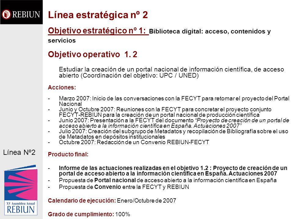 Objetivo estratégico nº 1: Biblioteca digital: acceso, contenidos y servicios Objetivo operativo 1. 2 Estudiar la creación de un portal nacional de in
