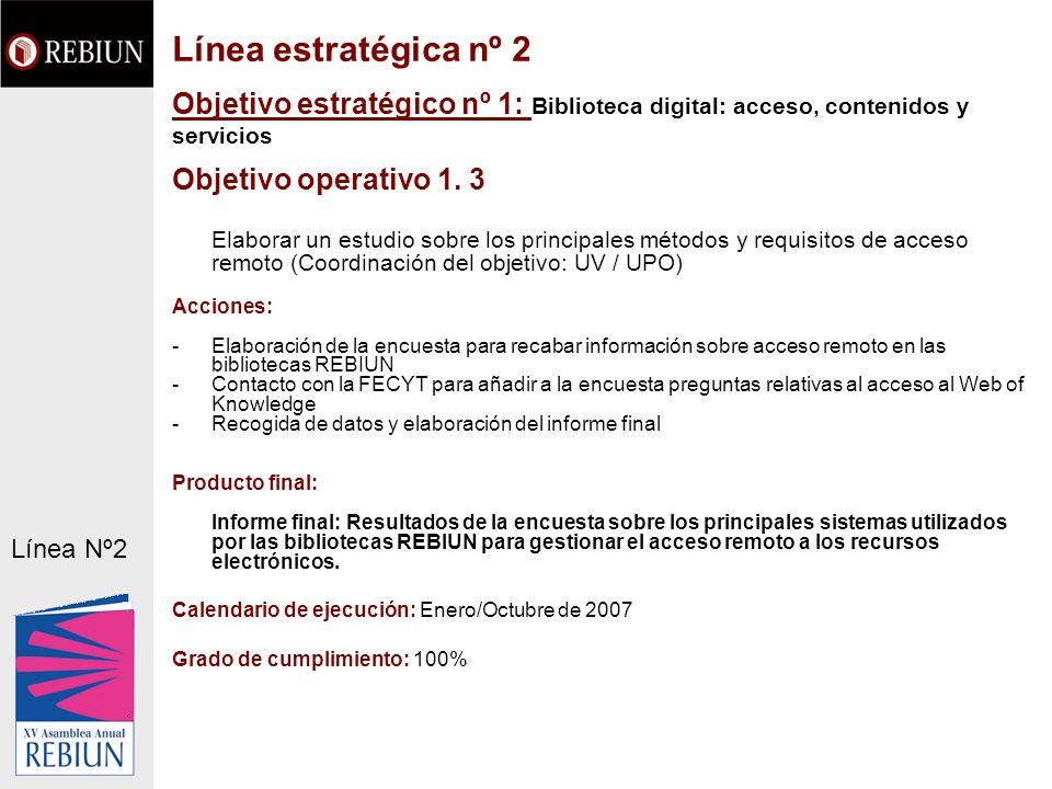 Objetivo estratégico nº 1: Biblioteca digital: acceso, contenidos y servicios Objetivo operativo 1. 3 Elaborar un estudio sobre los principales método