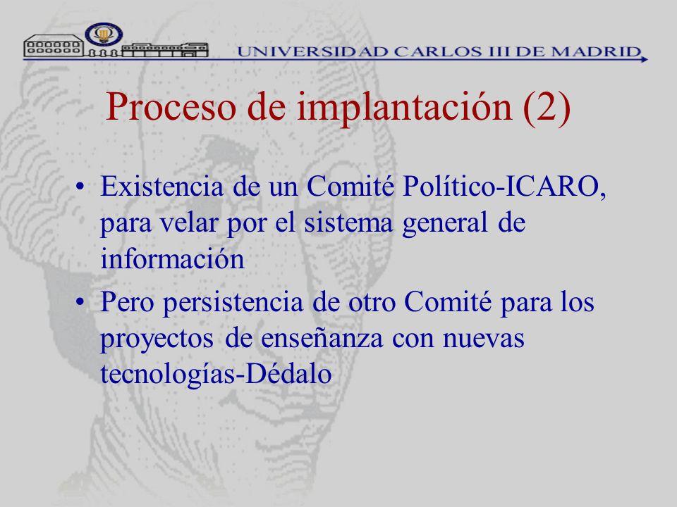 Proceso de implantación (2) Existencia de un Comité Político-ICARO, para velar por el sistema general de información Pero persistencia de otro Comité