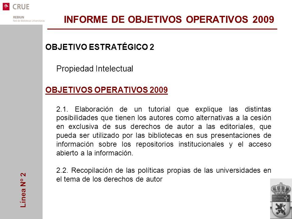 Línea Nº 2 INFORME DE OBJETIVOS OPERATIVOS 2009 OBJETIVO ESTRATÉGICO 2 Propiedad Intelectual OBJETIVOS OPERATIVOS 2009 2.1.