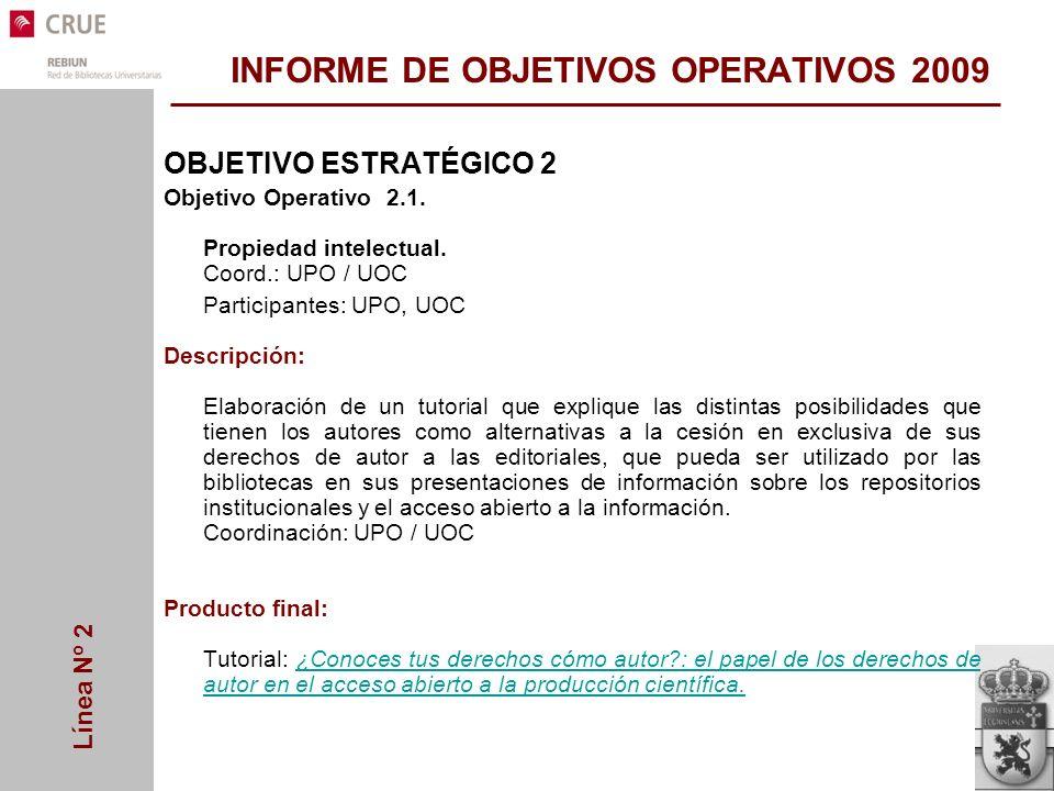 Línea Nº 2 INFORME DE OBJETIVOS OPERATIVOS 2009 OBJETIVO ESTRATÉGICO 2 Objetivo Operativo 2.1.