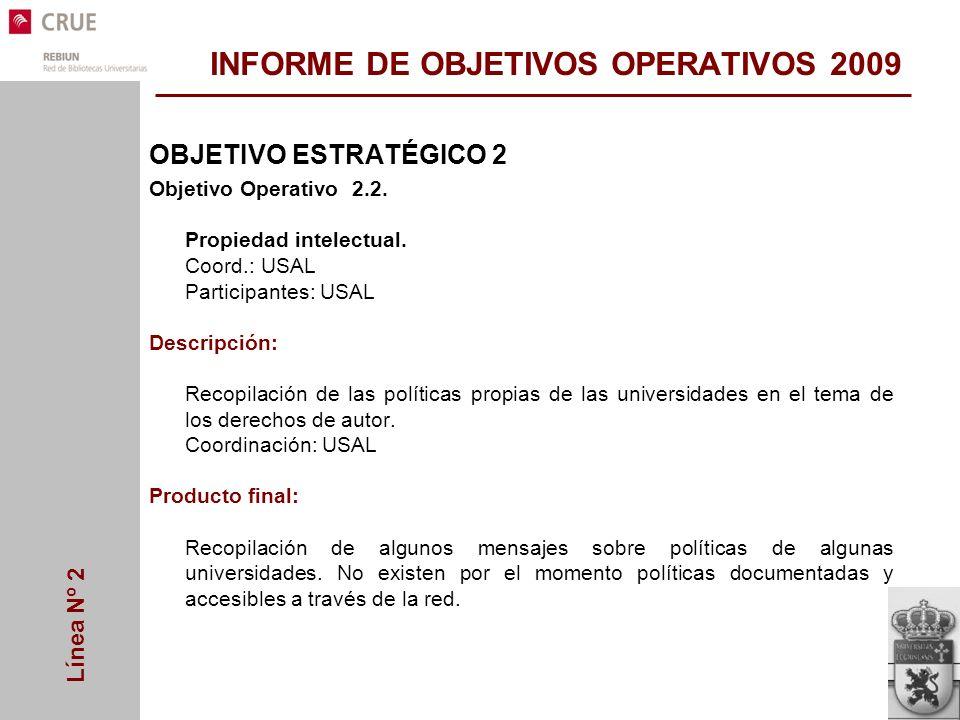 Línea Nº 2 INFORME DE OBJETIVOS OPERATIVOS 2009 OBJETIVO ESTRATÉGICO 2 Objetivo Operativo 2.2.