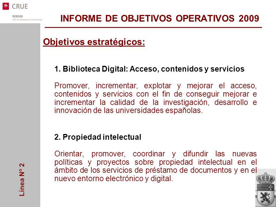Línea Nº 2 INFORME DE OBJETIVOS OPERATIVOS 2009 Objetivos estratégicos: 1.
