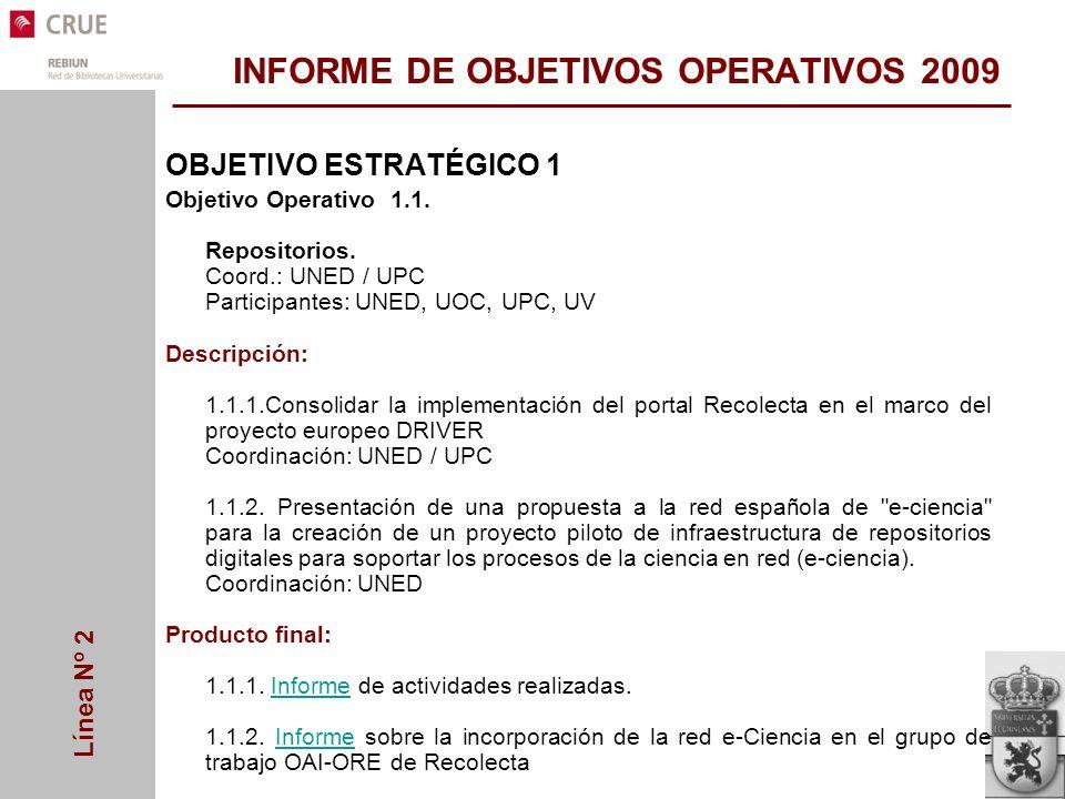 Línea Nº 2 INFORME DE OBJETIVOS OPERATIVOS 2009 OBJETIVO ESTRATÉGICO 1 Objetivo Operativo 1.1.