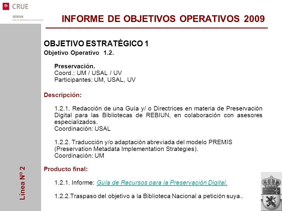 Línea Nº 2 INFORME DE OBJETIVOS OPERATIVOS 2009 OBJETIVO ESTRATÉGICO 1 Objetivo Operativo 1.2.