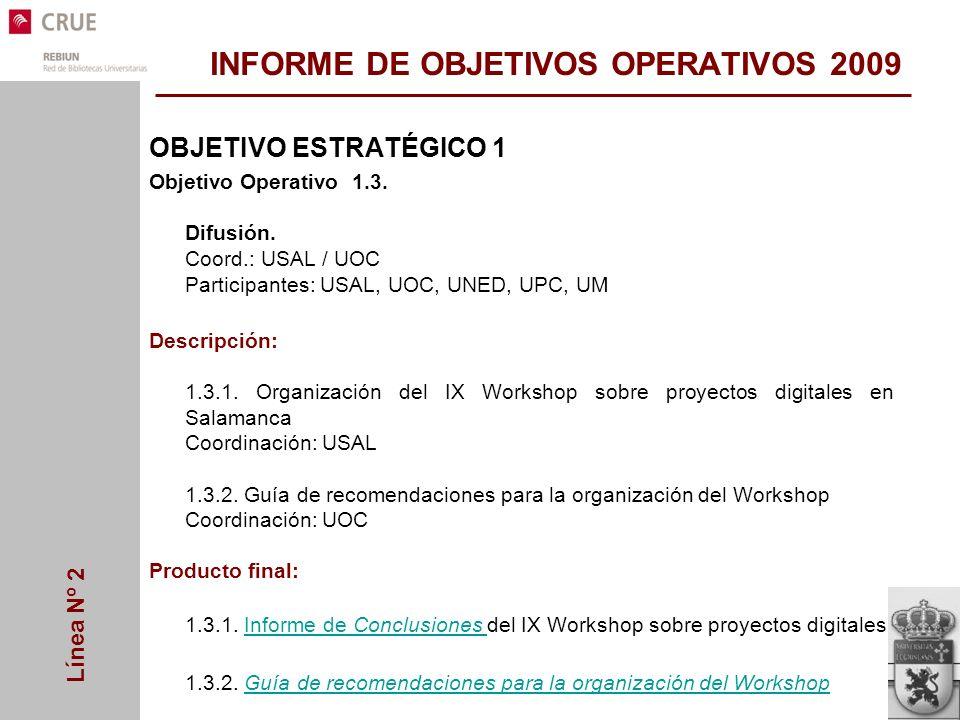 Línea Nº 2 INFORME DE OBJETIVOS OPERATIVOS 2009 OBJETIVO ESTRATÉGICO 1 Objetivo Operativo 1.3.
