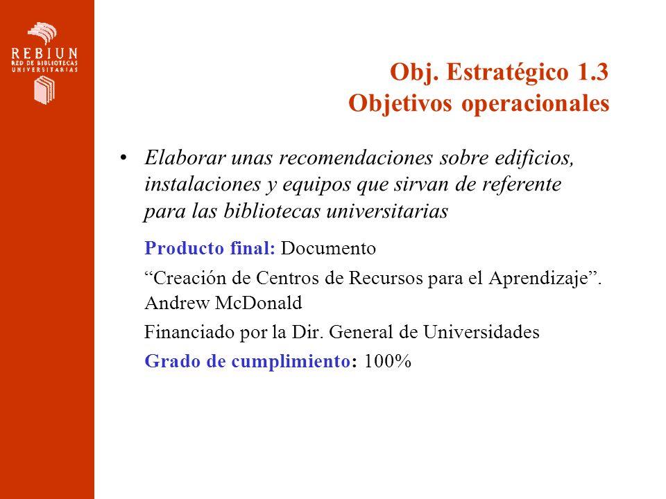 Obj. Estratégico 1.3 Objetivos operacionales Elaborar unas recomendaciones sobre edificios, instalaciones y equipos que sirvan de referente para las b
