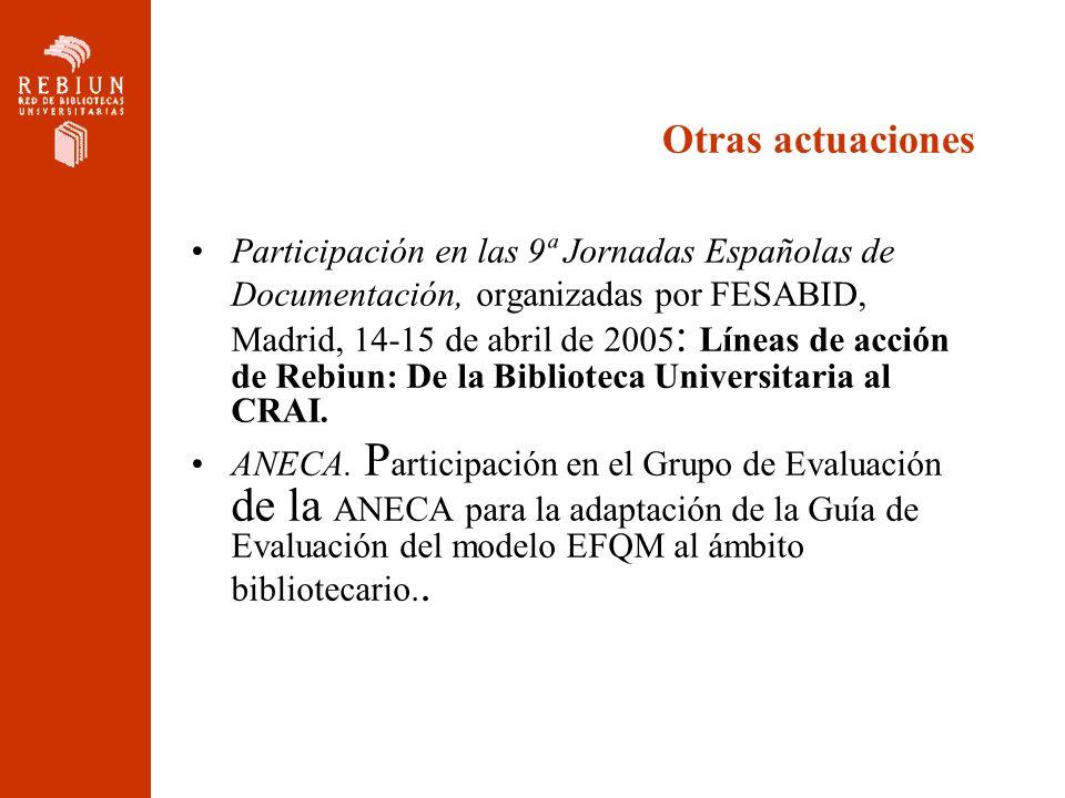 Otras actuaciones Participación en las 9ª Jornadas Españolas de Documentación, organizadas por FESABID, Madrid, 14-15 de abril de 2005 : Líneas de acc