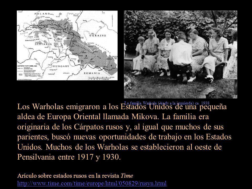 Los Warholas emigraron a los Estados Unidos de una pequeña aldea de Europa Oriental llamada Mikova. La familia era originaria de los Cárpatos rusos y,