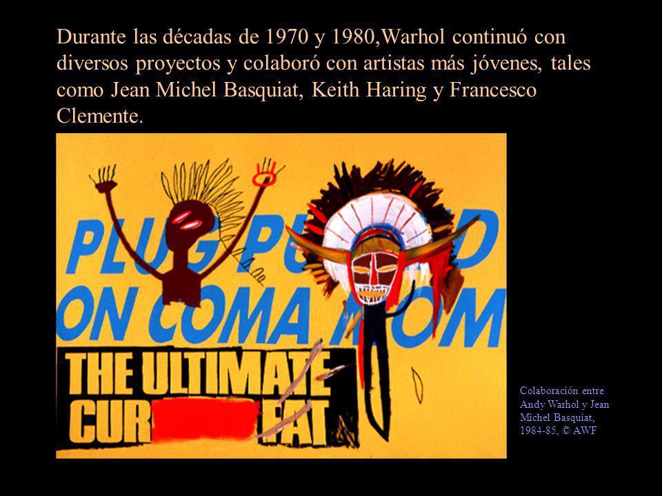 Durante las décadas de 1970 y 1980,Warhol continuó con diversos proyectos y colaboró con artistas más jóvenes, tales como Jean Michel Basquiat, Keith