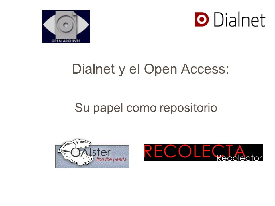 Dialnet y el Open Access: Su papel como repositorio