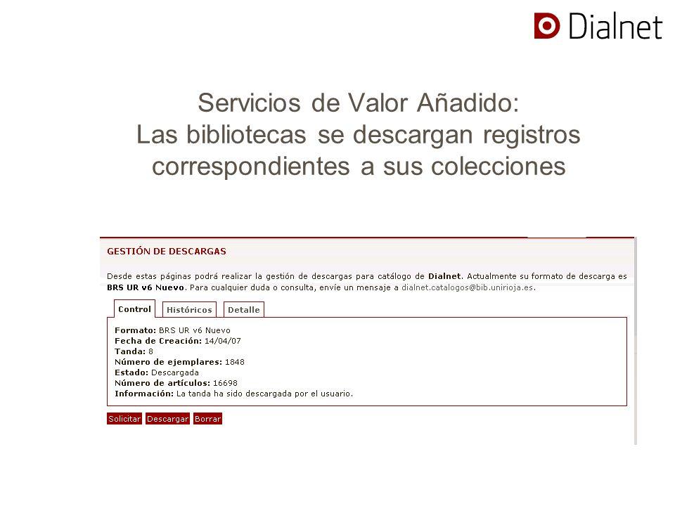 Servicios de Valor Añadido: Las bibliotecas se descargan registros correspondientes a sus colecciones