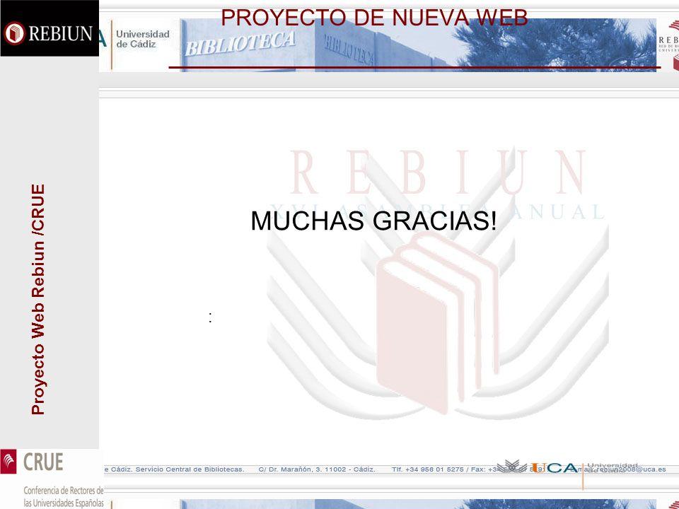 Proyecto Web Rebiun /CRUE PROYECTO DE NUEVA WEB MUCHAS GRACIAS! :