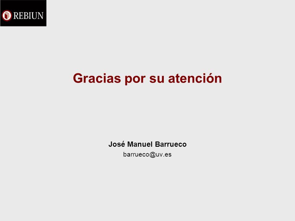 Gracias por su atención José Manuel Barrueco barrueco@uv.es