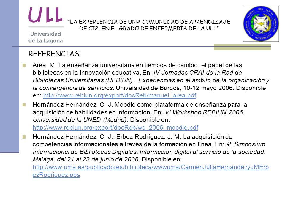 LA EXPERIENCIA DE UNA COMUNIDAD DE APRENDIZAJE DE CI2 EN EL GRADO DE ENFERMERÍA DE LA ULL REFERENCIAS Area, M.