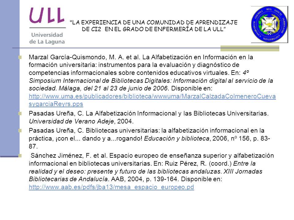 LA EXPERIENCIA DE UNA COMUNIDAD DE APRENDIZAJE DE CI2 EN EL GRADO DE ENFERMERÍA DE LA ULL Marzal García-Quismondo, M.
