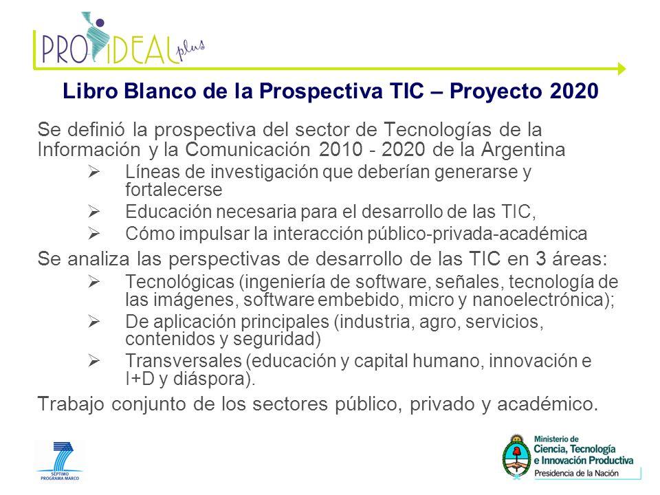 7 Libro Blanco de la Prospectiva TIC – Proyecto 2020 Se definió la prospectiva del sector de Tecnologías de la Información y la Comunicación 2010 - 2020 de la Argentina Líneas de investigación que deberían generarse y fortalecerse Educación necesaria para el desarrollo de las TIC, Cómo impulsar la interacción público-privada-académica Se analiza las perspectivas de desarrollo de las TIC en 3 áreas: Tecnológicas (ingeniería de software, señales, tecnología de las imágenes, software embebido, micro y nanoelectrónica); De aplicación principales (industria, agro, servicios, contenidos y seguridad) Transversales (educación y capital humano, innovación e I+D y diáspora).