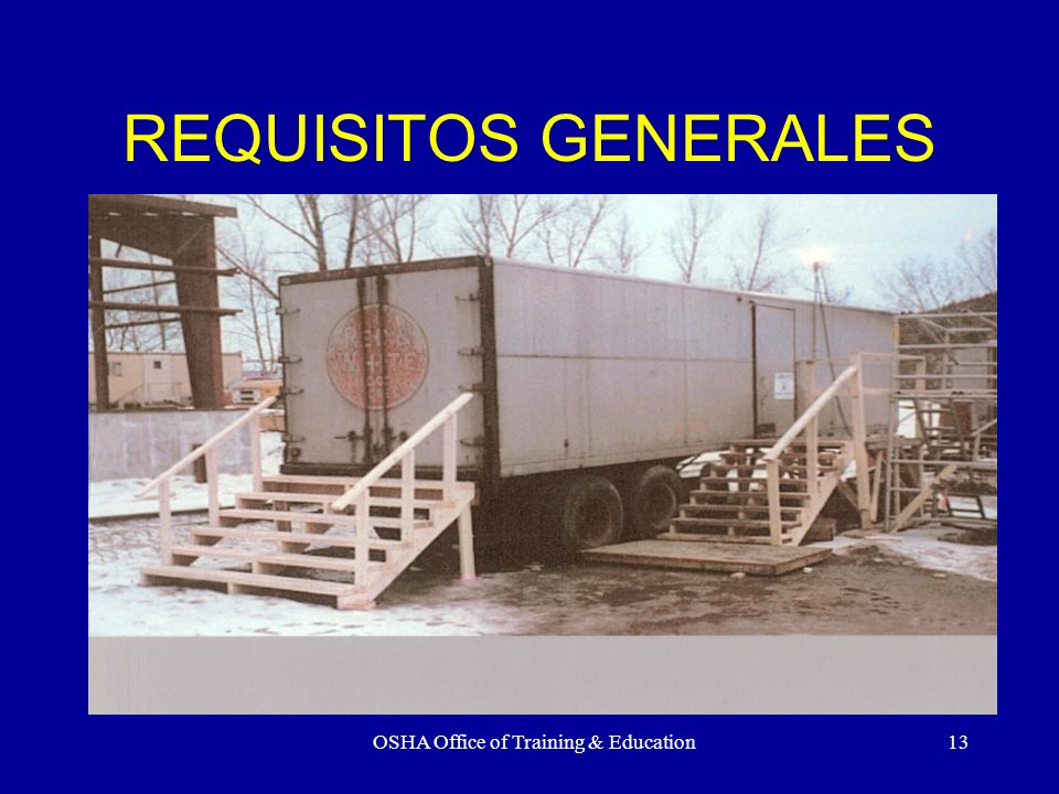 OSHA Office of Training & Education13 REQUISITOS GENERALES