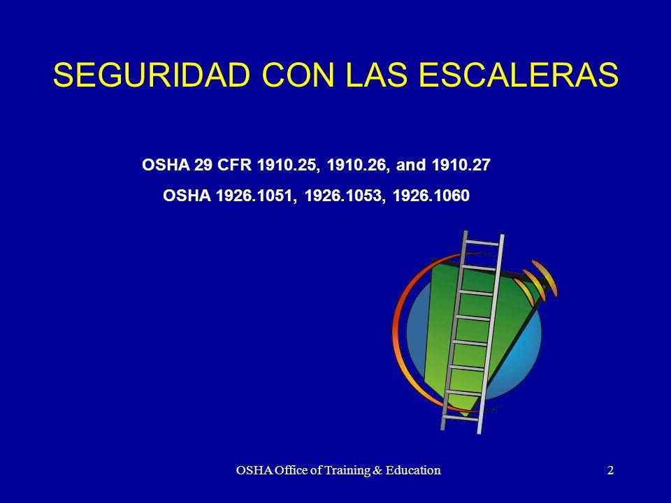 OSHA Office of Training & Education33 INSTALACIONES DE ESCALERAS Amarrarla en el tercer peldaño contando desde arriba.