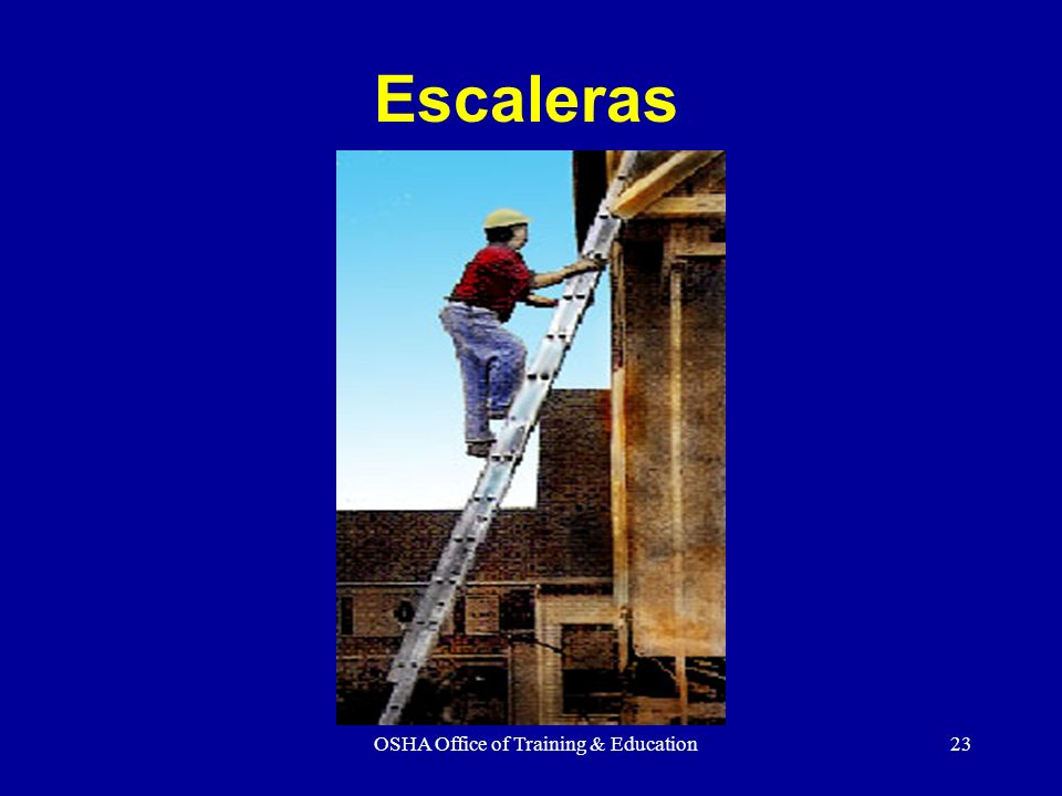OSHA Office of Training & Education23 Escaleras