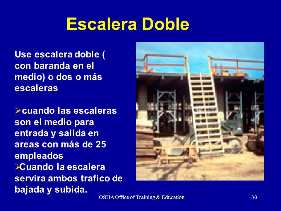 OSHA Office of Training & Education30 cuando las escaleras son el medio para entrada y salida en areas con más de 25 empleados Cuando la escalera serv