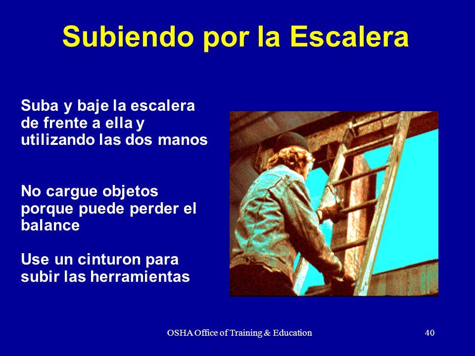 OSHA Office of Training & Education40 Suba y baje la escalera de frente a ella y utilizando las dos manos No cargue objetos porque puede perder el bal