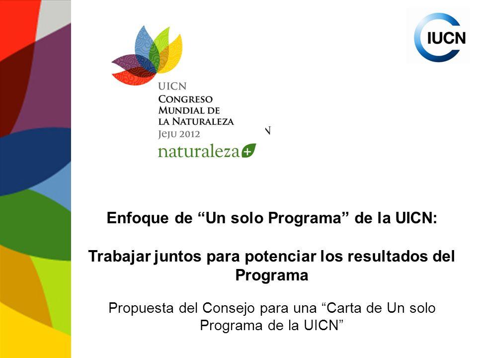 Enfoque de Un solo Programa de la UICN: Trabajar juntos para potenciar los resultados del Programa Propuesta del Consejo para una Carta de Un solo Programa de la UICN