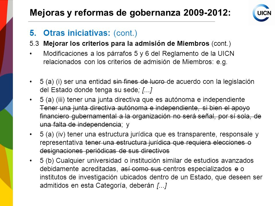 International Union for Conservation of Nature World Conservation Congress 2012 Mejoras y reformas de gobernanza 2009-2012: 5.Otras iniciativas: (cont