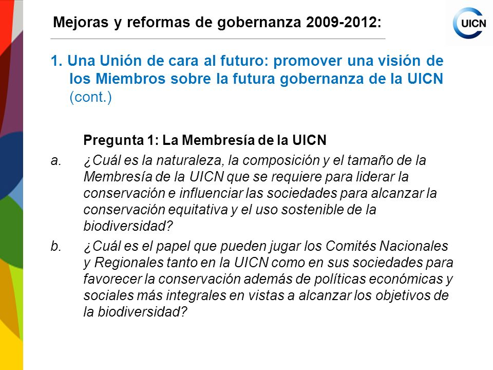 International Union for Conservation of Nature World Conservation Congress 2012 Mejoras y reformas de gobernanza 2009-2012: 1.