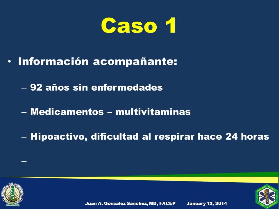 Caso 1 - Examen Físico Apariencia General – Crónicamente enfermo, atrofia muscular, contracturas, débil, no puede hablar January 12, 2014Juan A.