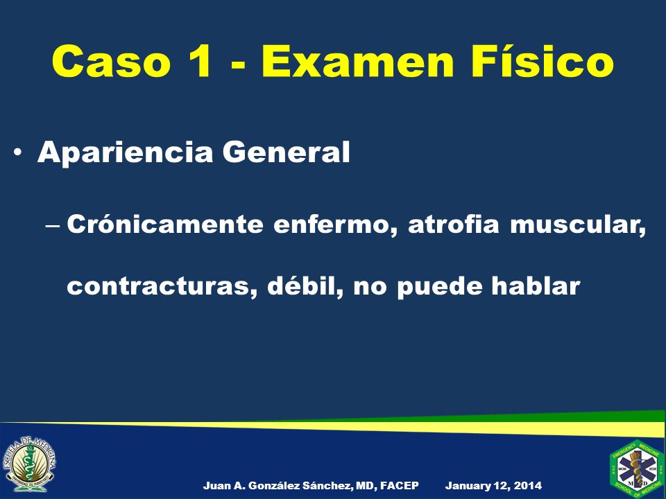 Caso 1 - Examen Físico Signos vitales January 12, 2014Juan A.