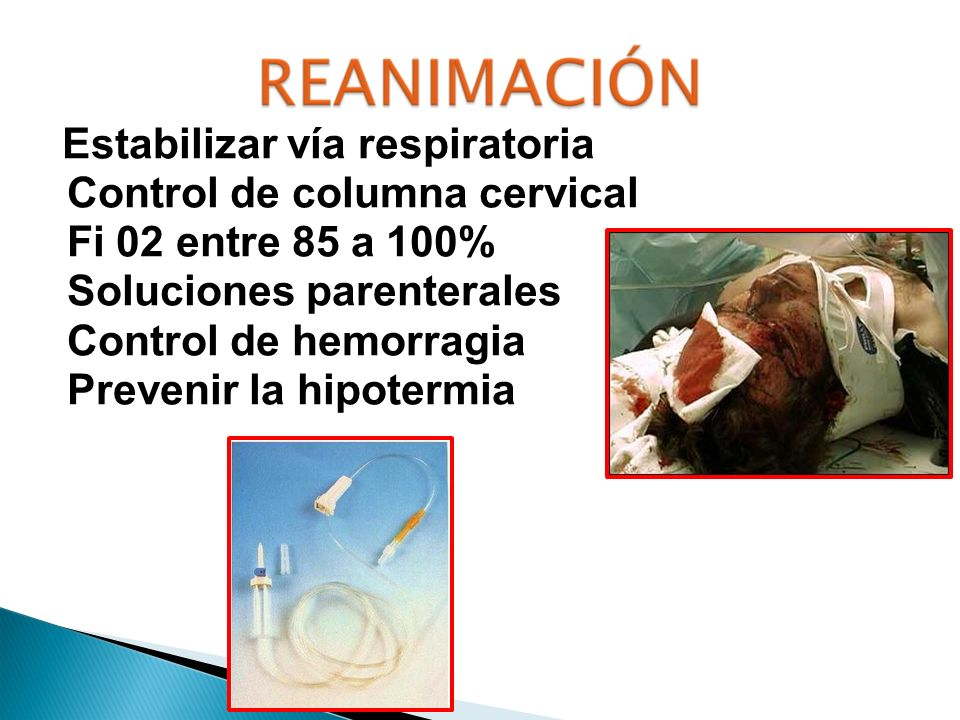 Estabilizar vía respiratoria Control de columna cervical Fi 02 entre 85 a 100% Soluciones parenterales Control de hemorragia Prevenir la hipotermia
