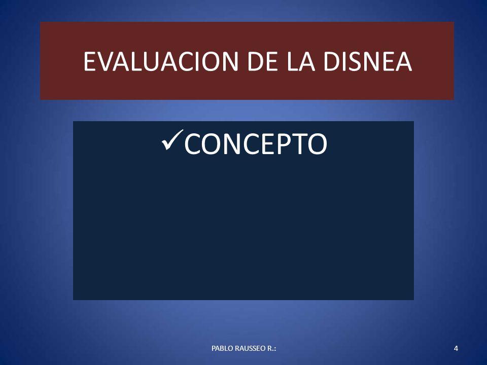 EVALUACION DE LA DISNEA CONCEPTO PABLO RAUSSEO R.:4