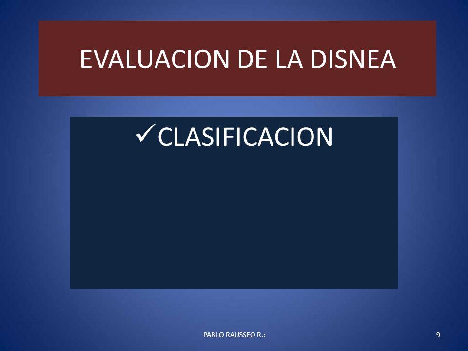 EVALUACION DE LA DISNEA CLASIFICACION PABLO RAUSSEO R.:9