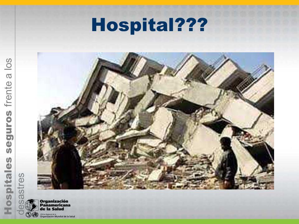 Hospitales seguros frente a los desastres Hospital???