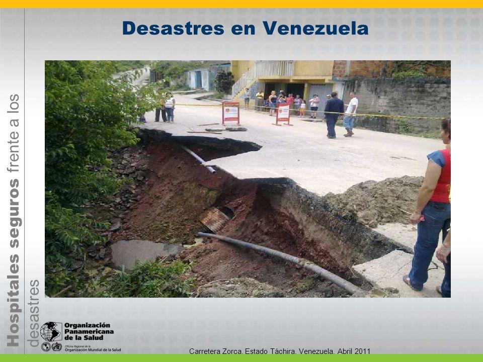 Hospitales seguros frente a los desastres Carretera Zorca. Estado Táchira. Venezuela. Abril 2011 Desastres en Venezuela