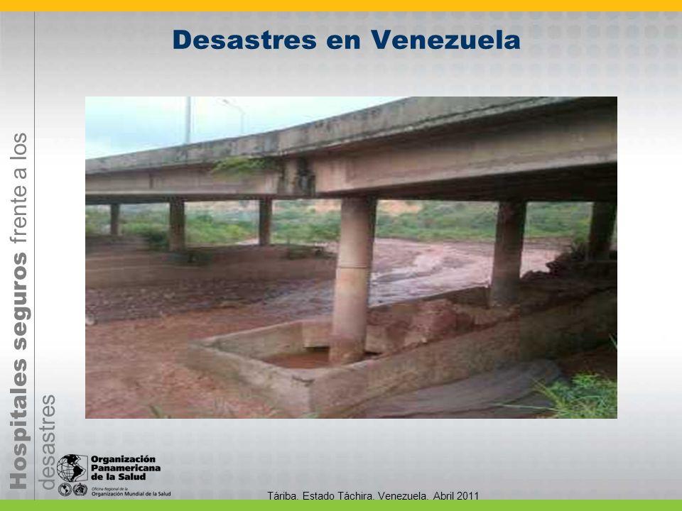 Hospitales seguros frente a los desastres Táriba. Estado Táchira. Venezuela. Abril 2011 Desastres en Venezuela
