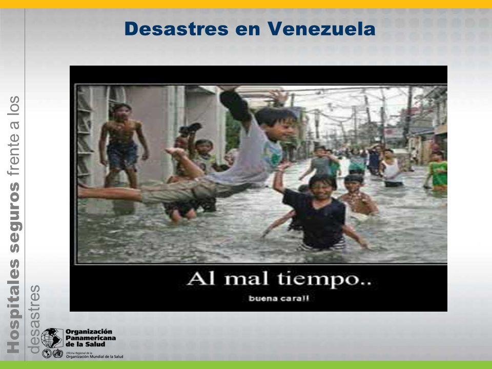 Hospitales seguros frente a los desastres Desastres en Venezuela