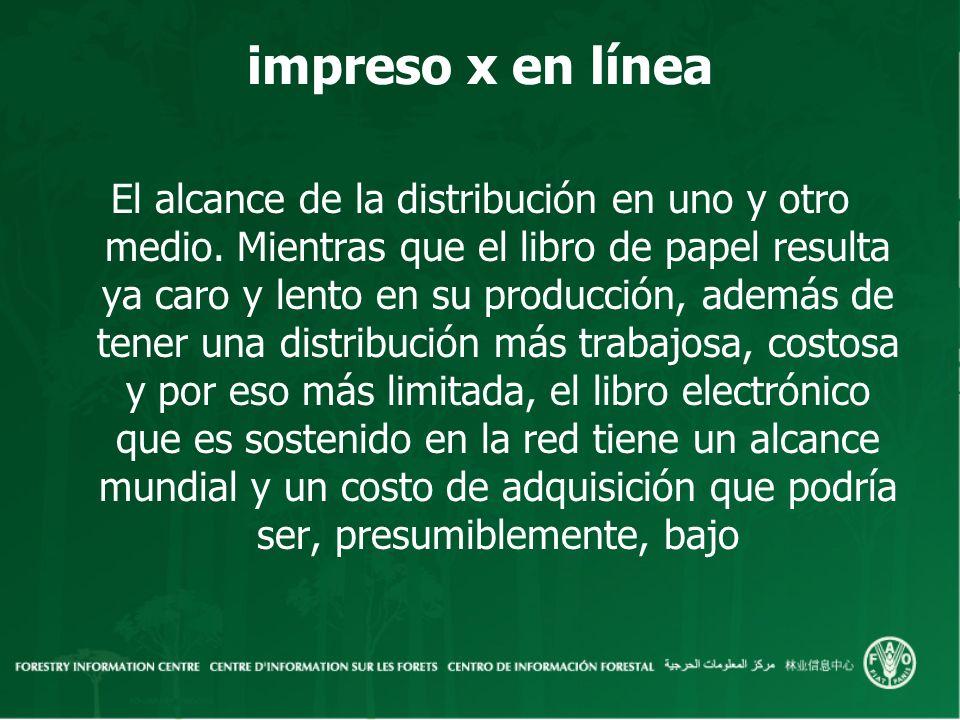 impreso x en línea El alcance de la distribución en uno y otro medio.